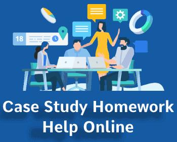 Case Study Homework Help Online